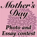 Mother's Day Photo & Essay contest